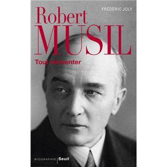 Robert Musil. Tout réinventer