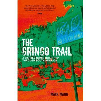 The gringo trail poche mannmark achat livre ou ebook the gringo trail a darkly comic road trip through south america fandeluxe Epub