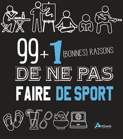 99 plus 1 bonnes raisons de ne pas faire de sport