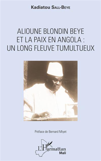 Alioune Blondin Beye et la paix en Angola : un long fleuve tumultueux