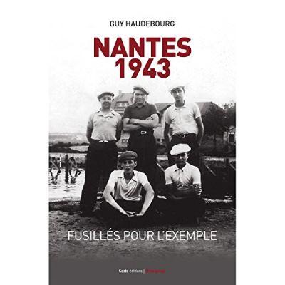 Nantes, 1943 : fusillés pour l'exemple