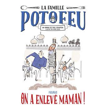La famille PotofeuOn a enlève maman !