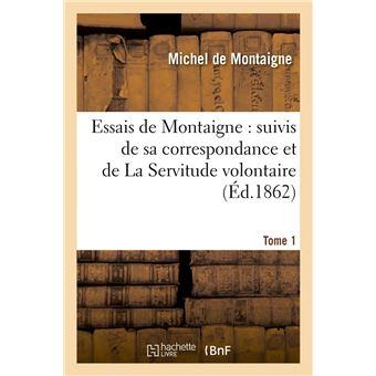 Essais de Montaigne : suivis de sa correspondance. et de La Servitude volontaire. Tome 3 (Éd.1862) - Michel de Montaigne