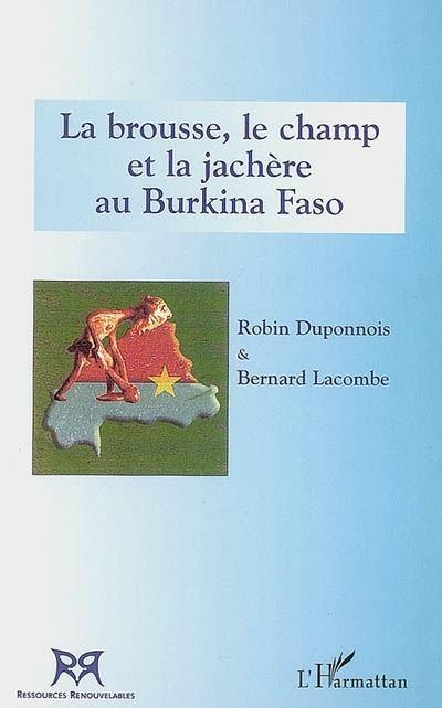 La brousse, le champ et la jachère au Burkina Faso