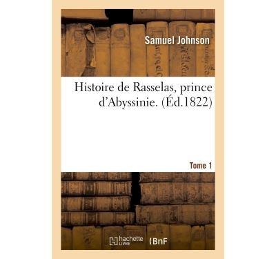 Histoire de rasselas, prince d'abyssinie. tome 1