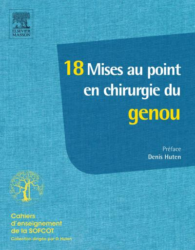 18 mises au point en chirurgie du genou