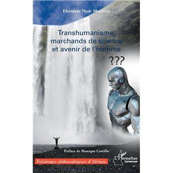 Transhumanisme, marchands de science et avenir de l'homme