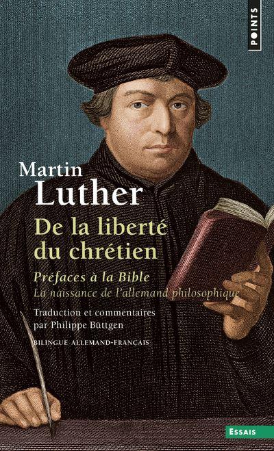 De la liberté du chrétien - Préfaces à la Bible - La naissance de l'allemand philosophique