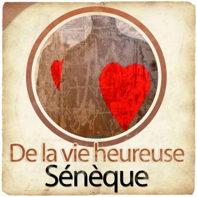 De la vie heureuse de Sénèque - 9782821101371 - 9,90 €