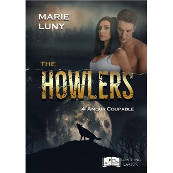 The Howlers, tome 4 : Amour Coupable - ePub - Marie Luny - Achat ...
