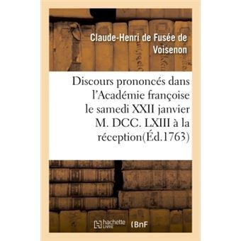 Discours prononces dans l'academie franþoise le samedi xxii