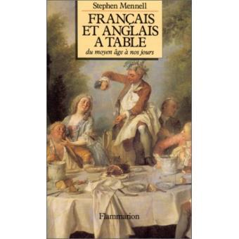 Francais Et Anglais A Table Du Moyen Age A Nos Jours Stephen