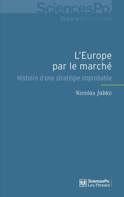 L'Europe par le marché - Histoire d'une stratégie improbable - 9782724687279 - 12,99 €