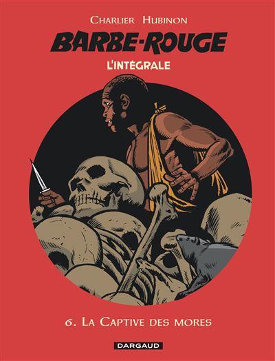 Barbe-Rouge - Intégrales - La Captive des mores