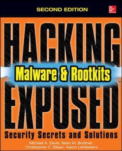 Hacking exposed malware & rootkits : Security secrets and solutions