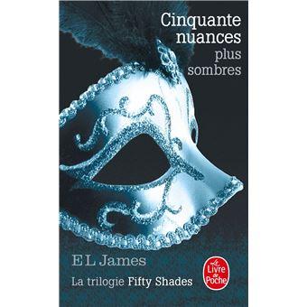 Fifty shadesCinquante nuances plus sombres (Cinquante nuances, Tome 2)