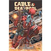 Cable et deadpool t1 : le culte de la personnalite
