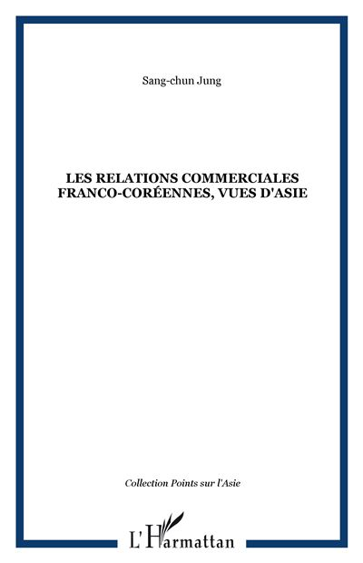 Les relations commerciales franco-coréennes vues d'Asie