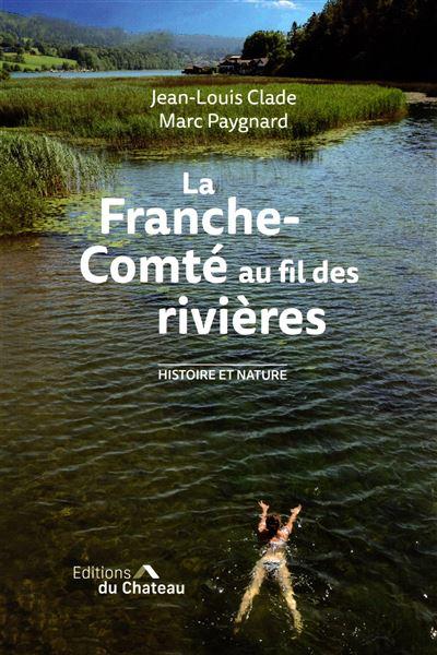 La Franche-Comte au fil des rivières
