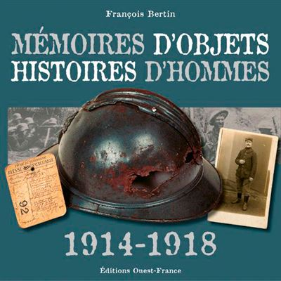 Mémoires d'objets, histoire d'hommes 1914-1918