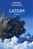 Latium : roman. 2 | Lucazeau, Romain. Auteur