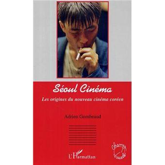 Adrien Gombeaud-Les origines du nouveau cinéma coréen