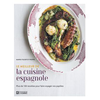 La cuisine espagnole de marie fleur chef ex cutif des restaurants m son et tapeo cartonn - La cuisine espagnole expose ...