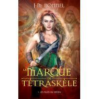 La Marque de Tétraskèle - Les Filles du destin