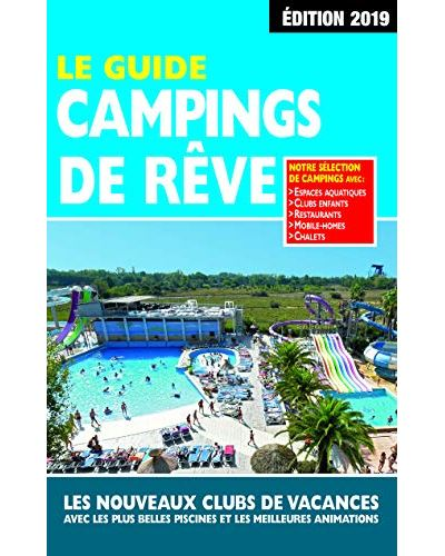 Le Guide Campings de Rêve 2019