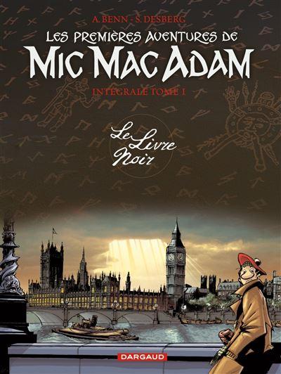 Les premières aventures de Mic Mac Adam - Intégrale - Intégrale T1 - Le Livre Noir