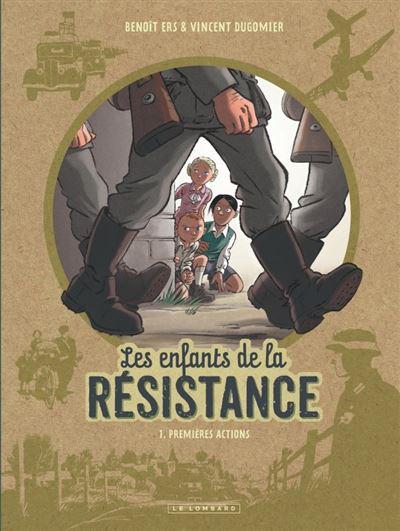 Les Enfants de la Résistance - Premières actions - tome 1