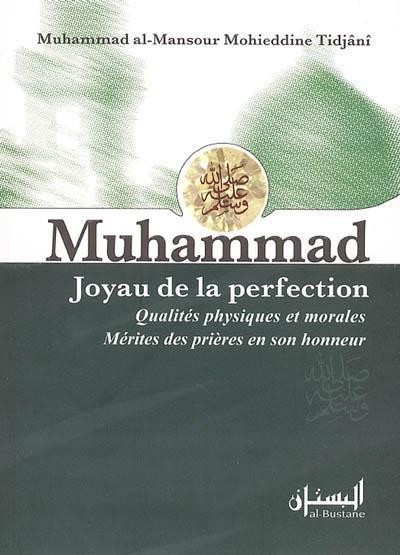 Muhammad, joyau de la perfection