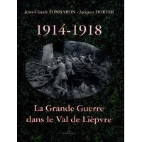 1914-1918, la grande guerre dans le val de liepvre - Jacques Horter