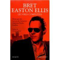 Oeuvres complètes - Bret Easton Ellis