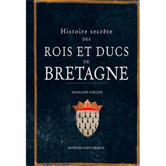 histoiresecrete des rois et ducs de bretagne