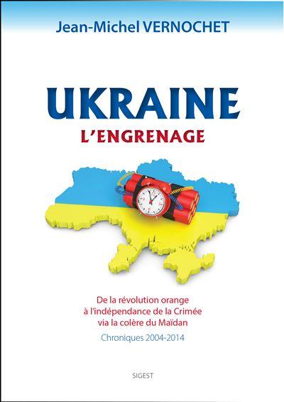 Ukraine : chroniques 2004-2014