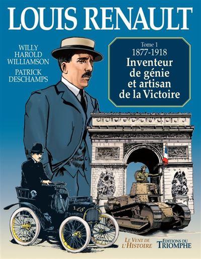 Louis Renault, inventeur de génie et artisan de la Victoire