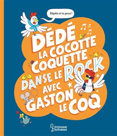Dédé la cocotte coquette danse le rock avec Gaston le coq