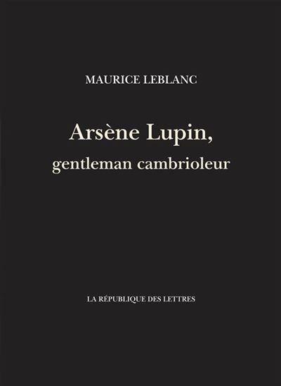 Arsène Lupin, gentleman cambrioleur - 9782824905846 - 4,99 €