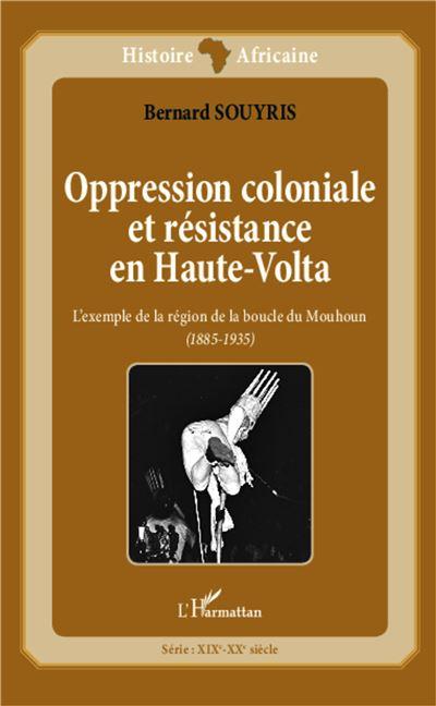 Oppression coloniale et resistance en haute volta l'exemple