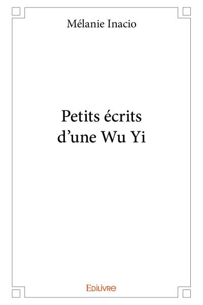 Petits écrits d'une Wu Yi