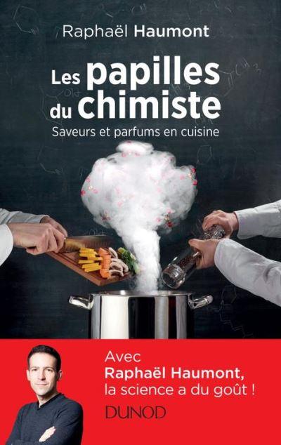 Les papilles du chimiste - Saveurs et parfums en cuisine - 9782100772629 - 9,99 €