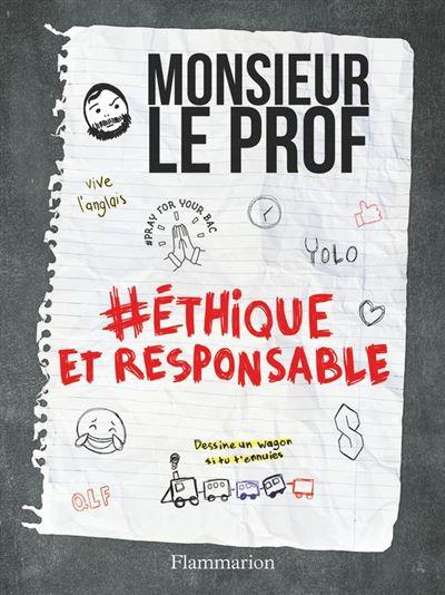 Monsieur Le Prof, Ethique et Responsable - 9782081429185 - 8,49 €