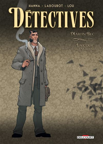 Détectives T4 - Martin Bec - La Cour silencieuse