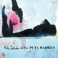 Peter Doherty And The Puta Madres + Live And Demos