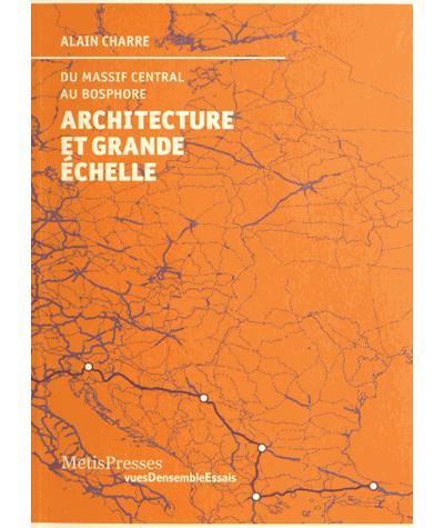 Architecture et grande échelle du massif central au Bosphore