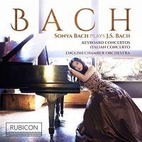 Sonya Bach plays Jean-Sébastien Bach Keyboard Concertos Italian Concertos