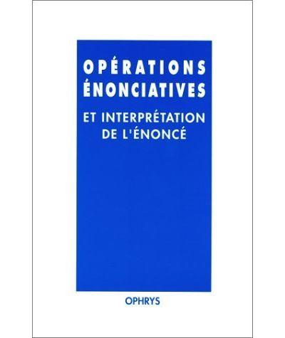 Operat.enonciatives et interpretation de l'enonce
