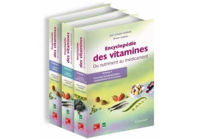 Encyclopédie des Vitamines (du nutriment au médicament) Volume 1+2+3