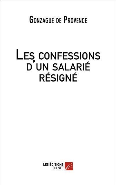 Les confessions d'un salarié résigné